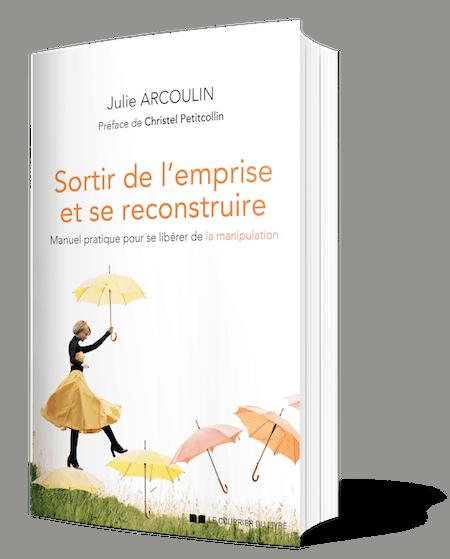 Sortir de l'emprise et se reconstruire par Julie Arcoulin