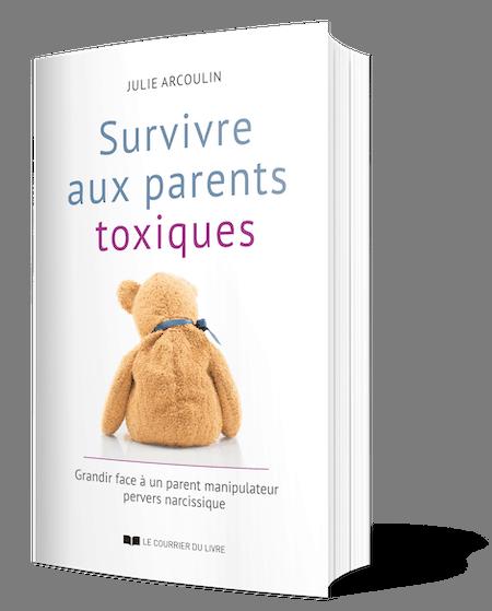 Survivre aux parents toxiques par Julie Arcoulin